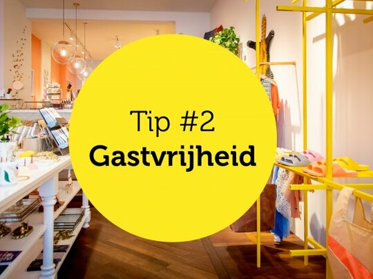 Gastvrijheid in de winkel tip #2: Gastvrijheid